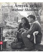 Árnyék nélkül / Without Shadow - Lajos György, Gera Mihály