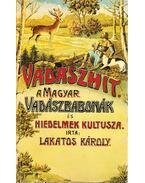Vadászhit - Lakatos Károly