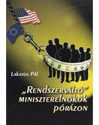 Rendszerváltó miniszterelnökök pórázon (aláírt) - Lakatos Pál