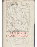 Klasszikus francia költők - Lakits Pál, Szegzárdy-Csengery József (szerk.)