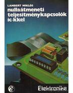 Nullaátmeneti teljesítménykapcsolók IC-kkel - Lambert Miklós