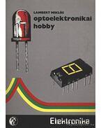 Optoelektronikai hobby - Lambert Miklós