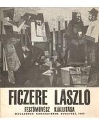 Ficzere László festőművész kiállíása - Láncz Sándor