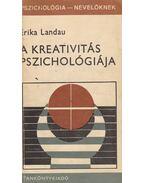 A kreativitás pszichológiája - Landau, Erika