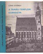 A Tamás-templom karnagya - Láng György