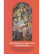 A magyarság öt-seb titka (misztériuma) - Láng Siegfried