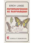 Metamorfózisok az állatvilágban - Lange, Erich