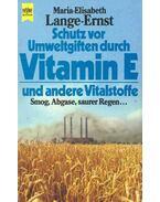 Schutz vor Umweltgiften durch Vitamin E und andere Vitalstoffe - LANGE-ERNST, MARIA-ELISABETH