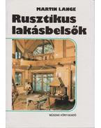 Rusztikus lakásbelsők - Lange Martin
