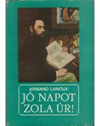 Jó napot Zola úr! - Lanoux, Armand