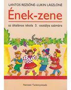 Ének-zene az általános iskola 3. osztálya számára - Lantos Rezsőné, Lukin Lászlóné