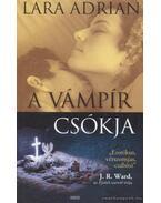 A vámpír csókja - Lara Adrian