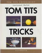 Tom Tits Tricks - Lasse Levemark, Klas Fresk