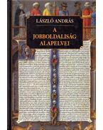 A jobboldaliság alapelvei - László András