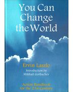 You Can Change the World - László Ervin