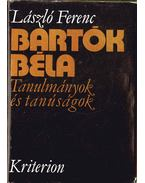 Bartók Béla - Tanulmányok és tanúságok - László Ferenc