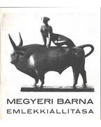 Megyeri Barna emlékkiállítása - László Gyula