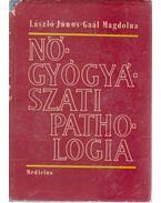 Nőgyógyászati pathologia - László János, Gaál Magdolna