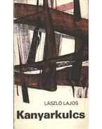 Kanyarkulcs - László Lajos