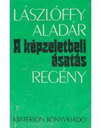 A képzeletbeli ásatás - Lászlóffy Aladár