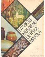 Latviesu Musdienu Lietiska Maksla (Lett kortárs iparművészet)