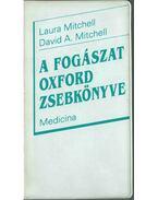 A fogászat oxford zsebkönyve - Laura Mitchell, David A. Mitchell