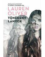 Tünékeny lányok - Lauren Oliver