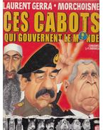 Ces Cabots qui Gouvernent le Monde - Laurent Gerra