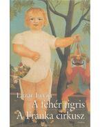 A fehér tigris / A Franka cirkusz - Lázár Ervin