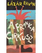 A Franka Cirkusz - Lázár Ervin