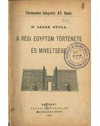A régi Egyptom története és miveltsége - Lázár Gyula dr.