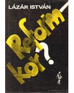 Reform-kor? - Lázár István