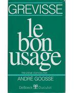 Le bon usage - Grevisse, Maurice