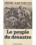 Le peuple du désastre 1939-1940 - AMOUROUX, HENRI