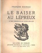Le baiser au lépreux - Francois Mauriac