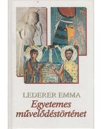 Egyetemes művelődéstörténet - Lederer Emma