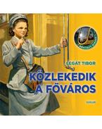 Közlekedik a főváros - Legát Tibor