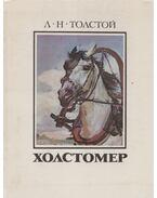 Holsztomer (orosz) - Tolsztoj, Leo Nyikalajevics