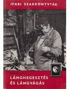 Lánghegesztés és lángvágás - Lehoczky Csaba