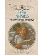 Kiss Yesterday Goodbye - Leigh Michaels