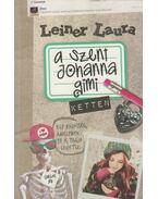 A Szent Johanna gimi 6. - Ketten (dedikált) - Leiner Laura