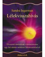 Lélekvisszahívás - Sandra Ingerman