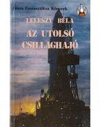 Az utolsó csillaghajó - Leleszy Béla