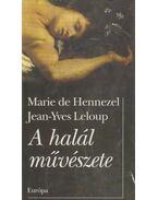 A halál művészete - Leloup, Jean-Yves, Hennezel, Marie De