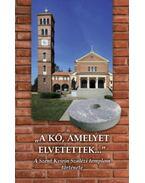 A kő, amelyet elvetettek - A Szent Kvirin Szalézi templom története - Lendvai Rezső