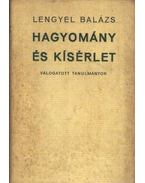 Hagyomány és kísérlet - Lengyel Balázs
