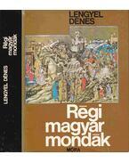 Régi magyar mondák - Lengyel Dénes