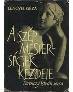 A szép mesterségek kezdete - Lengyel Géza