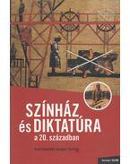 Színház és diktatúra a 20. században - Lengyel György