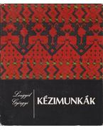 Kézimunkák - Lengyel Györgyi